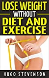 Lose Weight Without Diet and Exercise
