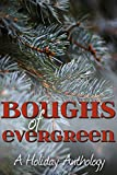 img - for Boughs of Evergreen: A Holiday Anthology (Combined Edition) book / textbook / text book