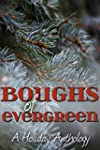 Boughs of Evergreen: A Holiday Anthol...