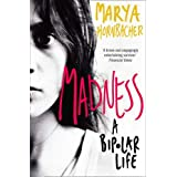 Madness: A Bipolar Lifeby Marya Hornbacher