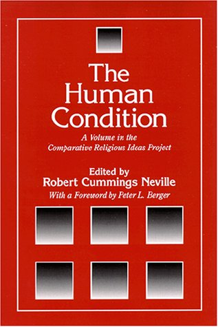 The Human Condition (The Comparative Religious Ideas Project)