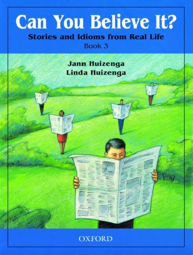 Can You Believe It? Stories and Idioms from Real Life, Book 3 (Can You Believe It Book 1 compare prices)