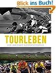 Tourleben - Vier Jahrzehnte Radsportf...