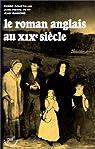 Le roman anglais au XIXe  si�cle par Coustillas