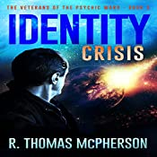 Identity Crisis: The Veterans of the Psychic Wars Volume 3 | R. Thomas McPherson