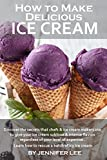 How To Make Delicious Ice Cream (English Edition)