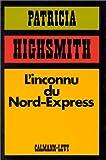 echange, troc Patricia Highsmith - L'inconnu du Nord-Express