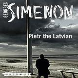Pietr the Latvian: Inspector Maigret, Book 1