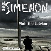 Pietr the Latvian: Inspector Maigret, Book 1 | [Georges Simenon, David Bellos (translator)]