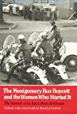 Montgomery Bus Boycott and the Women Who Started It: The Memoir of Jo Ann Gibson Robinson