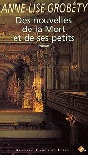 Des nouvelles de la Mort et de ses petits : roman