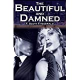 The Beautiful and Damned: F. Scott Fitzgerald's Jazz Age Morality Tale ~ F. Scott Fitzgerald