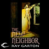 The New Neighbor | [Ray Garton]