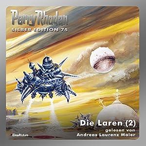 Die Laren - Teil 2 (Perry Rhodan Silber Edition 75) Hörbuch