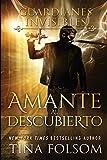 Amante Al Descubierto (Guardianes Invisibles) (Spanish Edition)