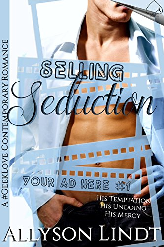selling-seduction-a-geeklove-contemporary-romance-your-ad-here-book-1