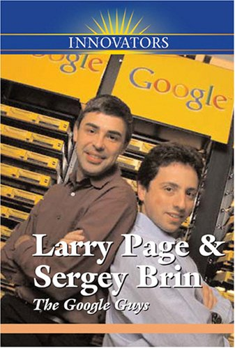 Larry Page and Sergey Brin: The Google Guys