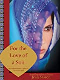 For the Love of a Son: One Afghan Woman´s Quest for Her Stolen Child