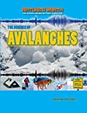 img - for The Science of Avalanches (Nature's Wrath: The Science Behind Natural Disasters (Gareth) book / textbook / text book