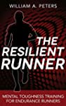 The Resilient Runner: Mental Toughnes...