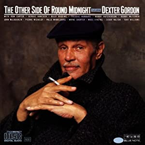 Dexter gordon the other side of round midnight amazon com music