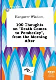 img - for Hangover Wisdom, 100 Thoughts on Death Comes to Pemberley, from the Morning After book / textbook / text book