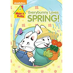 Max & Ruby: Everybunny Loves Spring
