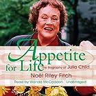 Appetite for Life: The Biography of Julia Child Hörbuch von Noel Riley Fitch Gesprochen von: Wanda McCaddon