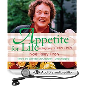 Appetite for Life: The Biography of Julia Child (Unabridged)