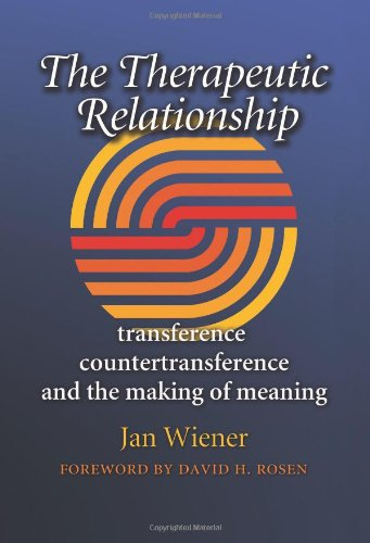The Therapeutic Relationship: Transference, Countertransference, and the Making of Meaning (Carolyn and Ernest Fay Serie