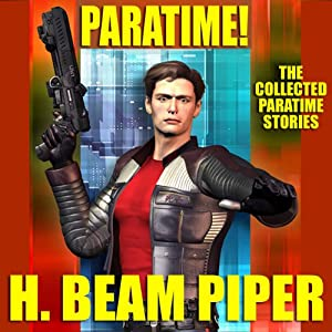 Paratime!: Collected Paratime Stories | [H. Beam Piper]