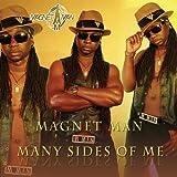 Magnet Man Many Sides Of Me