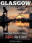 Glasgow Scotland 55 Secrets  - The Lo...