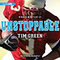 Unstoppable (       UNABRIDGED) by Tim Green Narrated by Tim Green