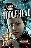 Fiddlehead: A Clockwork Century novel (The Clockwork Century Book 5)
