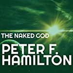 The Naked God: Night's Dawn Trilogy, Book 3 | Peter F. Hamilton