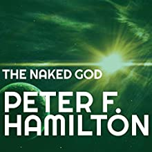 The Naked God: Night's Dawn Trilogy, Book 3 Audiobook by Peter F. Hamilton Narrated by John Lee