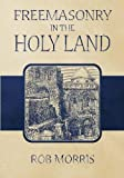 img - for Freemasonry in the Holy Land book / textbook / text book