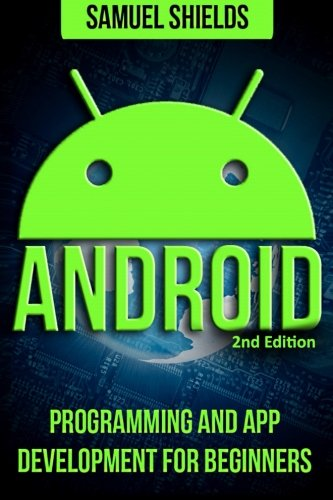 Android: App Development & Programming Guide: Programming & App Development For Beginners (App Development Android compare prices)