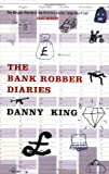 The Bank Robber Diaries (1852426659) by King, Danny