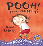 David Roberts Pooh! Is That You, Bertie? (Dirty Bertie)