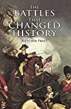 The Battles that Changed History (Dover Military History, Weapons, Armor) (048641129X) by Pratt, Fletcher