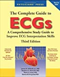 img - for By James H. O'Keefe Jr., Stephen C. Hammill, Mark S. Freed, Steven M. Pogwizd: The Complete Guide to ECGs Third (3rd) Edition book / textbook / text book