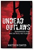 Undead Outlaws: Necromancer Haze and the Soul-Rot Plague (Volume 1)