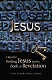 Jesus: 7 Keys to Finding Jesus in the Book of Revelation