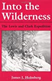 Into the Wilderness: The Lewis and Clark Expedition (New Books for New Readers)