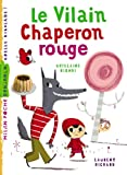 img - for Le Vilain Chaperon Rouge (French Edition) book / textbook / text book