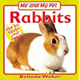 Me and My Pet - Rabbits (Me & My Pet)by Belinda Weber