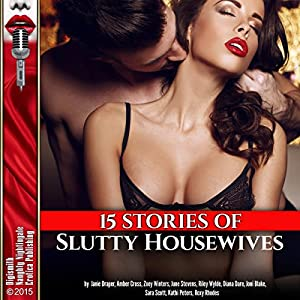 15 Stories of Slutty Housewives Audiobook