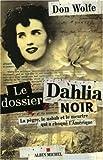 Le dossier Dahlia noir : La pègre, le nabab et le meurtre qui a choqué l'Amérique